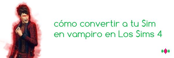 como-convertir-a-tu-sim-en-un-vampiro-en-los-sims-4
